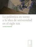 10 La pole¦ümica en torno a la idea de universidad en el siglo XIX