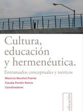 03 Cultura, educacio¦ün y hermene¦üutica. Entramados conceptuales y teo¦üricos