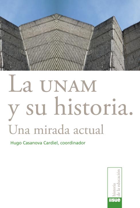 La UNAM y su historia