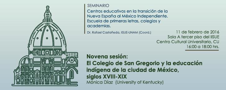 Novena sesión del seminario: Centros educativos en la transición de la Nueva España al México independiente